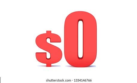 0 dollar .$ 0 word on white background. 3d illustration