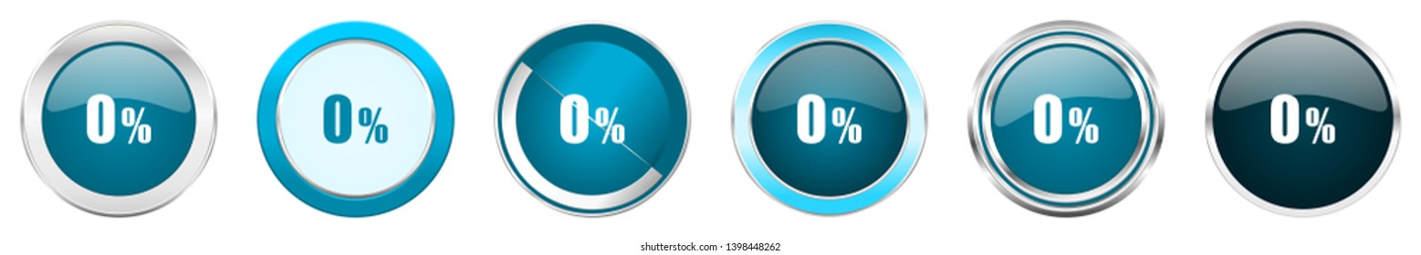 0 percent silver metallic chrome border icons in 6 options, set of web blue round buttons isolated on white background