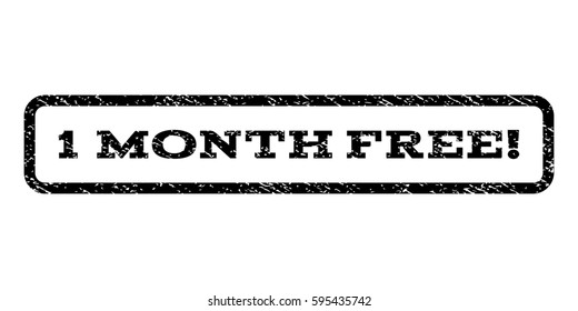 1 Month Free! watermark stamp. Text tag inside rounded rectangle frame with grunge design style. Rubber seal stamp with dirty texture. Raster black ink imprint on a white background.