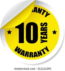 10 Year Warranty Yellow Label And Sticker. Guarantee, Promising To Repair Or Replace Product If Necessary Within A Specified Period Of Time.