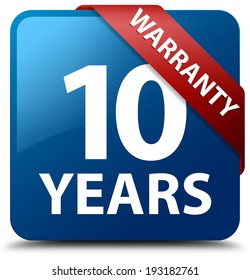 10 years warranty glossy blue square button