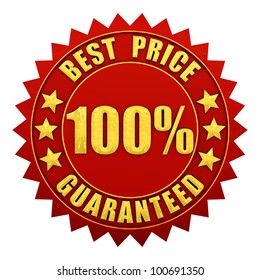 100 percent best price guaranteed , red and gold warranty label isolated on white