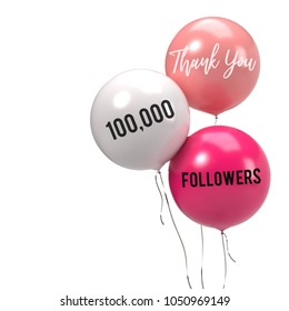 100,000 or 100k followers, thank you and appreciation Balloons. Illustration with 3d render for your Celebration background for social Network friends, Web user, Subscriber, follower, like and more