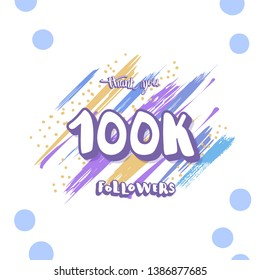 100k followers thank you social media template. Banner for internet networks with brush lines decoration and creative typography. 100000 subscribers congratulation post.