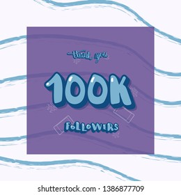 100k followers thank you social media template with creative letterig and brush lines decoration.  Square banner for internet networks.  100000 subscribers congratulation post.
