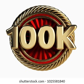 100K Golden Badge. 100 Thousand Followers web Icon. 3d Rendering isolated on white background.