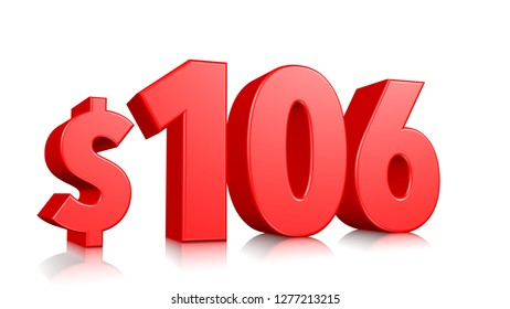 106$ One hundred and sixteen  price symbol. red text 3d  render with dollar sign on white background