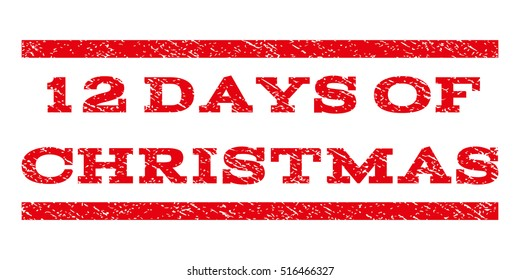 12 Days Of Christmas watermark stamp. Text tag between parallel lines with grunge design style. Rubber seal stamp with unclean texture. Glyph red color ink imprint on a white background.