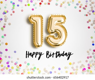 15th Birthday celebration with gold balloons and colorful confetti, glitters. 3d Illustration design for your greeting card, birthday invitation and Celebration party of fifteen years anniversary.
