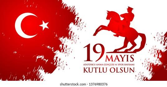 19 mayis Ataturk'u anma, genclik ve spor bayrami. Translation from turkish: 19th may commemoration of Ataturk, youth and sports day.