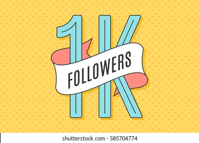 1K Followers. Banner with ribbon, text One thousand followers. Design for social network, web, mobile app. Celebration post of big number of followers or subscribers for web user. Illustration
