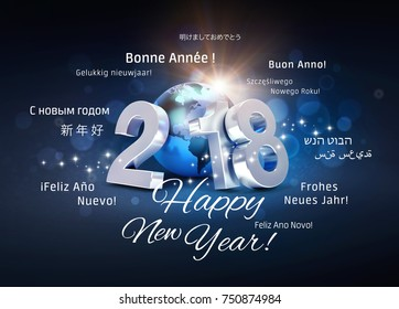 2018 New Year type composed with a blue planet earth, surrounded by greeting words in multiple languages - 3D illustration