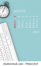 2018 year calendar. March calendar with Stopwatch and Keyboard. 3d Rendering