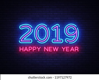 2019 Happy New Year Neon Text. 2019 New Year Design template for Seasonal Flyers and Greetings Card or Christmas themed invitations. Light Banner. Illustration.