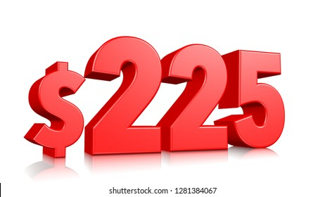 225$ Two hundred and twenty five price symbol. red text number 3d render with dollar sign on white background