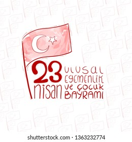 23 Nisan Ulusal Egemenlik ve Cocuk Bayrami hand drawn Happy April 23 National Sovereignty and Children's Day of Turkey