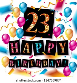 23 Years Celebration Happy Birthday Greeting Card With Candles Confetti And Balloons Raster