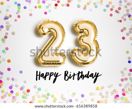 23rd Birthday Celebration With Gold Balloons And Colorful Confetti Glitters 3d Illustration Design For Your