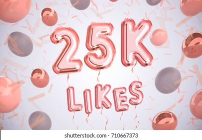 25k or 25000 likes, followers thank you with Rose Gold balloons and colorful confetti. For Social Network friends, followers, Web user Thank you celebrate of subscribers or followers, likes.