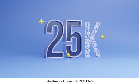 25k followers celebration Social media achievement poster. Template for social networks, blogs.  3D rendering 25k online community fans.