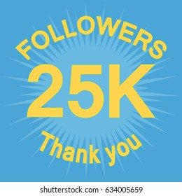 25K followers with thank you. Colorful flat