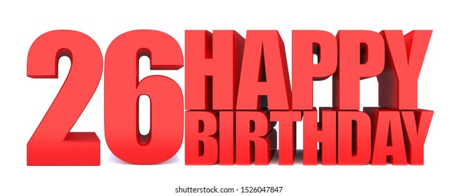 26 HAPPY BIRTHDAY word on white background.3d illustration