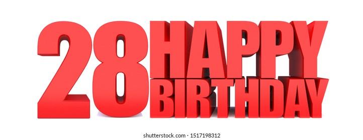 28 HAPPY BIRTHDAY word on white background.3d illustration