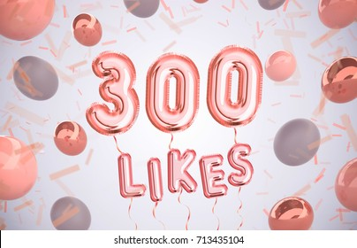 300 like, three hundred likes, followers thank you with Rose Gold balloons and colorful confetti. For Social Network friends, followers, Web user Thank you celebrate of subscribers or followers, likes