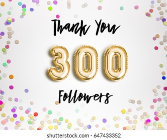 300 or three hundred thank you Gold balloons and colorful confetti, glitters. Illustration for Social Network friends, followers, Web user Thank you celebrate of subscribers or followers and likes.