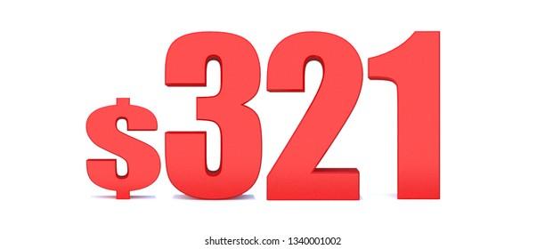 321 dollar .$ 321 word on white background. 3d illustration