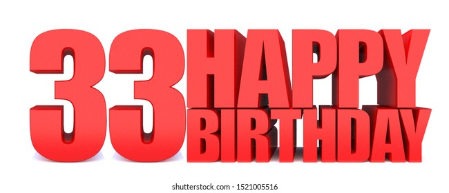33 HAPPY BIRTHDAY word on white background.3d illustration