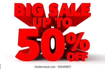 3D BIG SALE UP TO 50% OFF word on white background 3d rendering