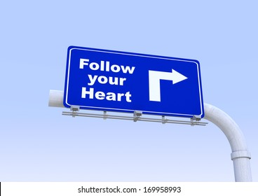 3D Blue street sign with follow your heart  word written on it with blue sky on the background
