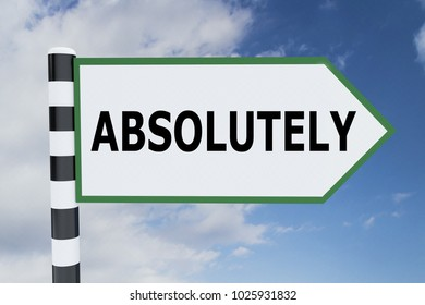 3D illustration of ABSOLUTELY script on road sign