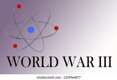 3D illustration of an atom with WORLD WAR III title, isolated on a violet and white gradient.