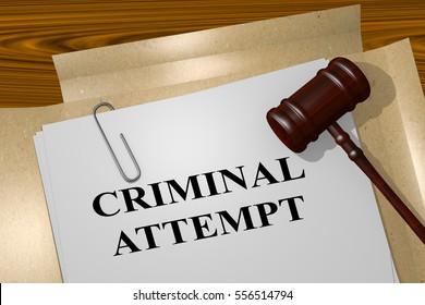 "3D illustration of ""CRIMINAL ATTEMPT"" title on legal document"