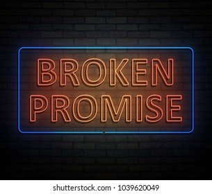 3d Illustration depicting an illuminated neon sign with a broken promise concept.