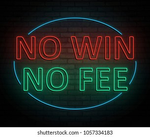 3d Illustration depicting an illuminated neon sign with a no win no fee concept.
