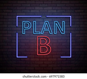 3d Illustration depicting an illuminated neon sign with a plan B concept.