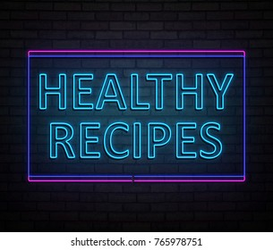 3d Illustration depicting an illuminated neon sign with a healthy recipes concept.