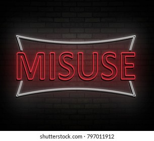 3d Illustration depicting an illuminated neon sign with a misuse concept.
