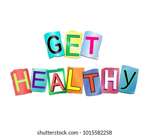 3d Illustration depicting a set of cut out printed letters arranged to form the words get healthy.