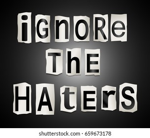 """3d Illustration depicting a set of cut out printed letters arranged to form the words """"ignore the haters""""."""