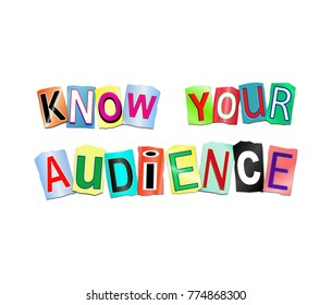 3d Illustration depicting a set of cut out printed letters arranged to form the words know your audience.