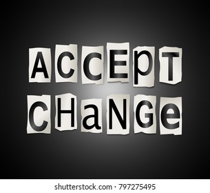 3d Illustration depicting a set of cut out printed letters arranged to form the words accept change.