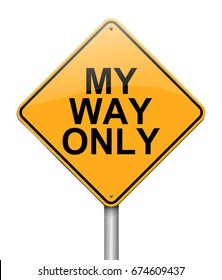 """3d Illustration depicting a sign with a """"my way only"""" concept."""