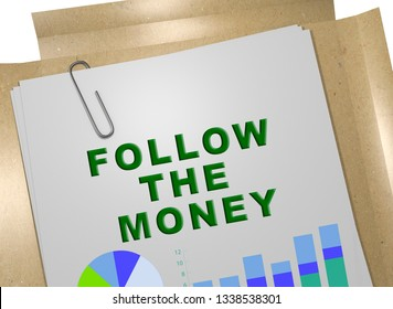 3D illustration of FOLLOW THE MONEY title on business document