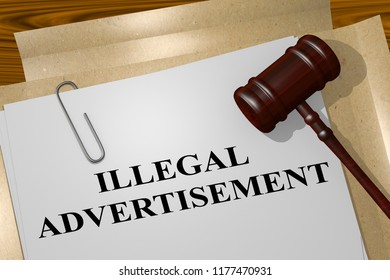 3D illustration of ILLEGAL ADVERTISEMENT script on legal document
