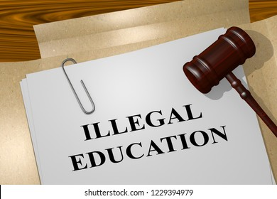 3D illustration of ILLEGAL EDUCATION title on legal document