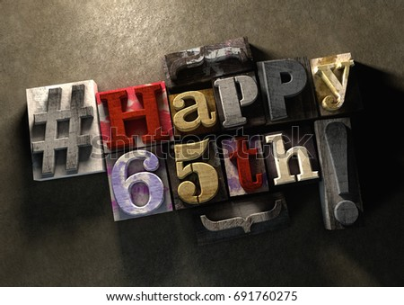 3D Illustration Of Ink Splattered Printing Wood Blocks With Grungy Happy 65th Birthday Typography Young